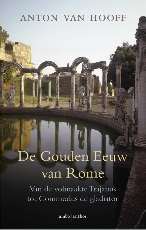 De gouden eeuw van Rome - Anton van Hooff