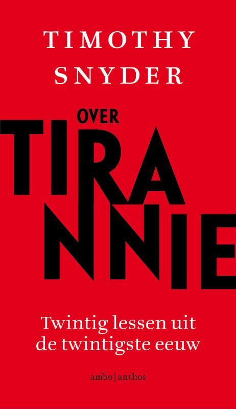 """Résultat de recherche d'images pour """"Timothy Snyder : Over tirannie: twintig lessen uit de twintigste eeuw"""""""