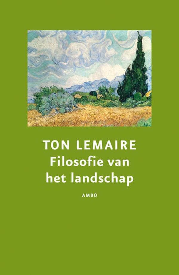 Filosofie van het landschap - Ton Lemaire