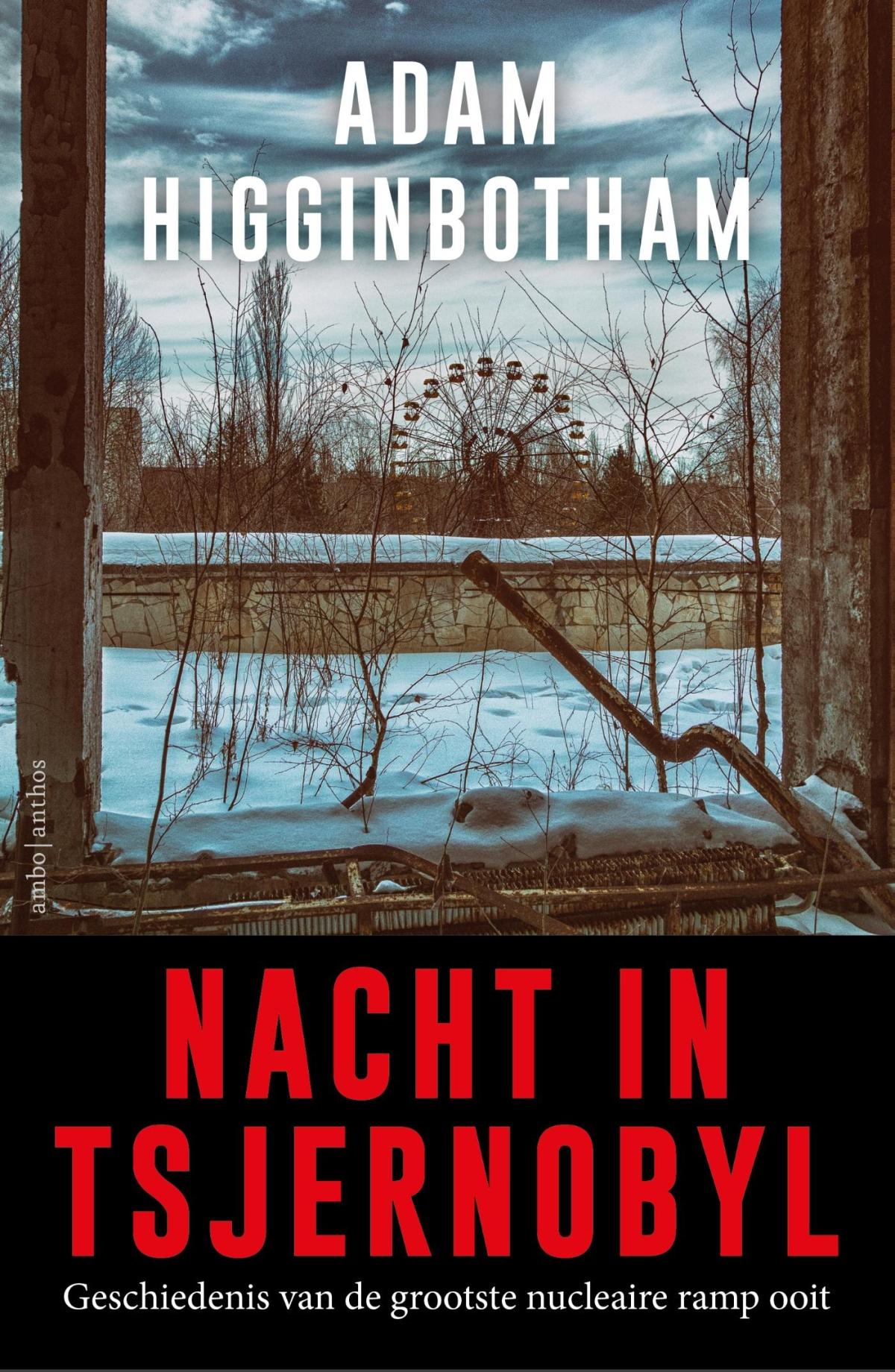 Nacht in Tsjernobyl - Adam Higginbotham