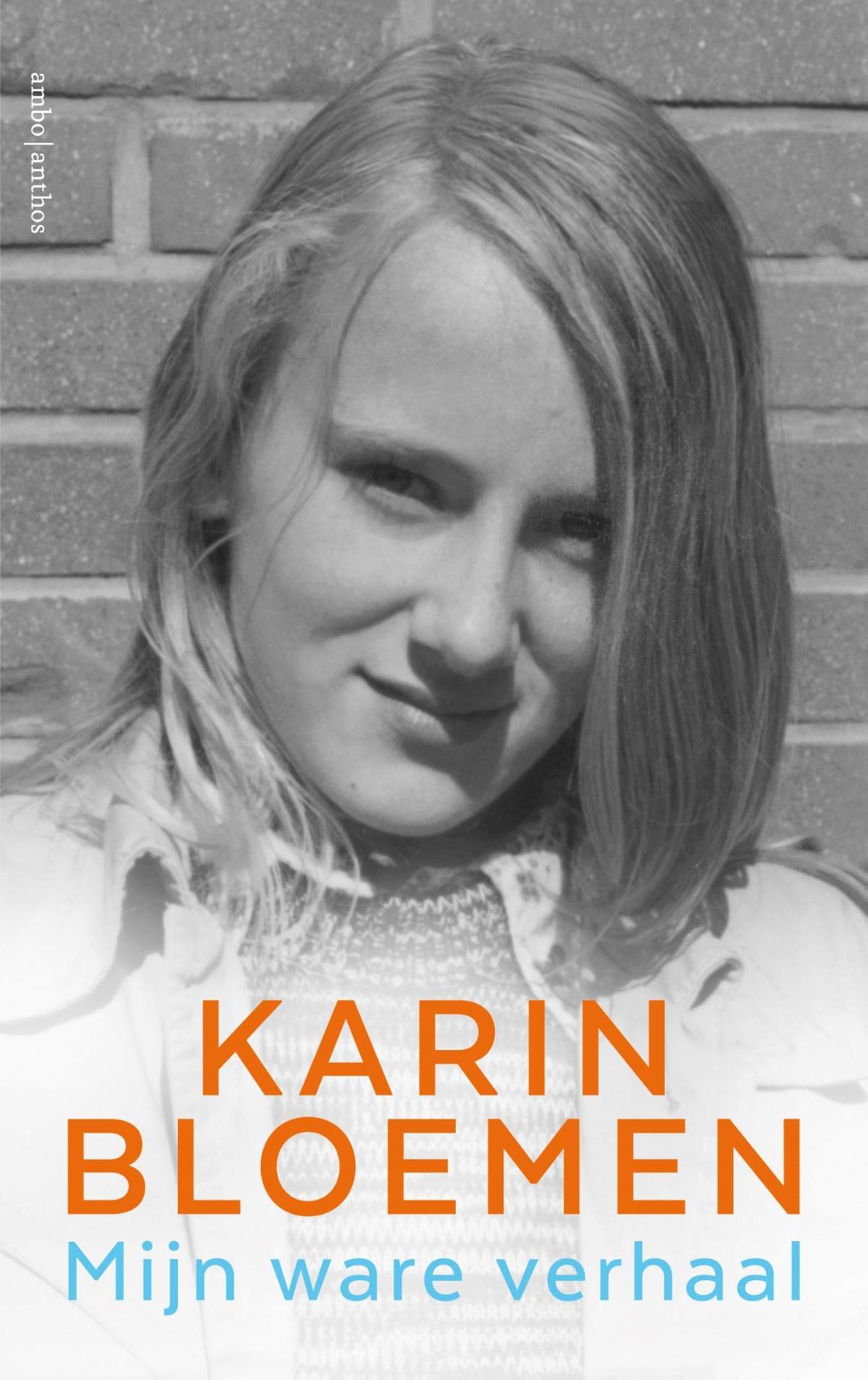 Mijn ware verhaal - Karin Bloemen