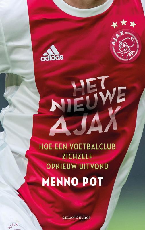 Het nieuwe Ajax - Menno Pot