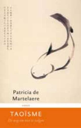 Taoisme - Patricia de Martelaere