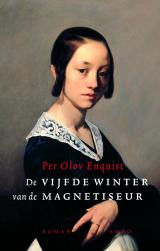 De vijfde winter van de magnetiseur - Per Olov Enquist