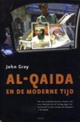 Al-Qaida en de moderne tijd - John Gray