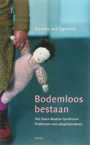 Bodemloos bestaan - Geertje van Egmond