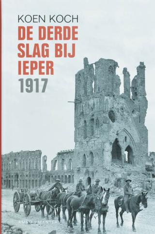 De derde slag van Ieper 1917 - Koen Koch