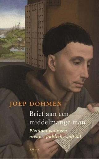 Brief aan een middelmatige man - Joep Dohmen