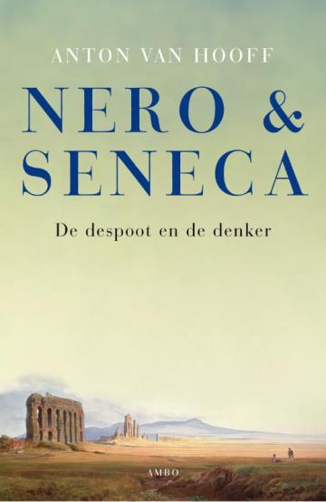 Nero en Seneca - Anton van Hooff