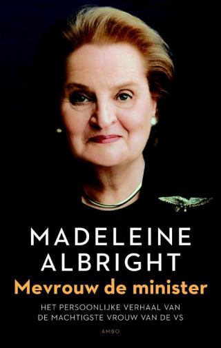 Mevrouw de minister - Madeleine Albright
