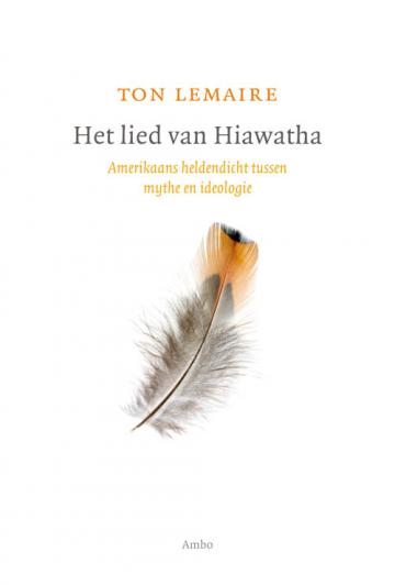 Het lied van Hiawatha - Ton Lemaire
