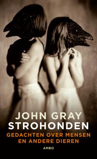 Strohonden - John Gray