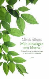 Mijn dinsdagen met Morrie - Mitch Albom