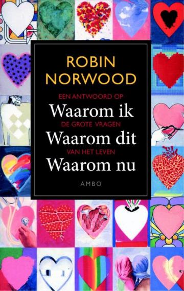 Waarom ik, waarom dit, waarom nu - Robin Norwood