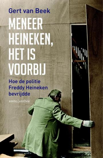 Meneer Heineken, het is voorbij - Gert van Beek
