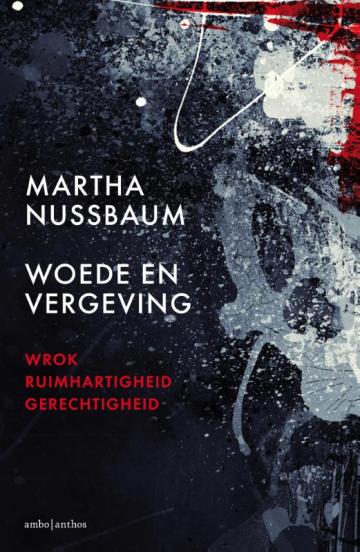 Woede en vergeving - Martha Nussbaum