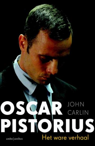 Oscar Pistorius - John Carlin
