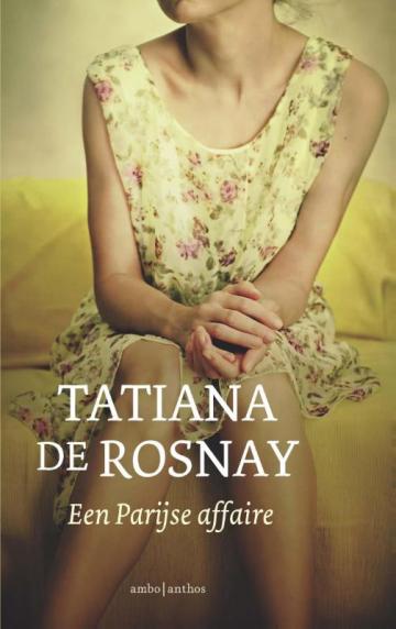 Een Parijse affaire - Tatiana de Rosnay