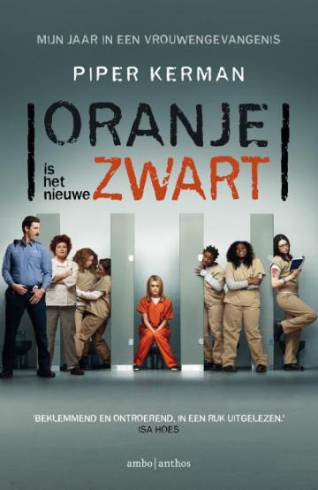 Oranje is het nieuwe zwart - Piper Kerman