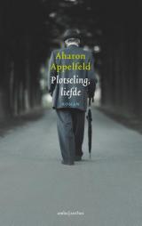Plotseling, liefde - Aharon Appelfeld