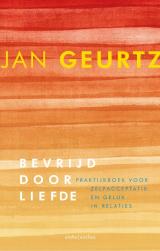 Bevrijd door liefde - Jan Geurtz