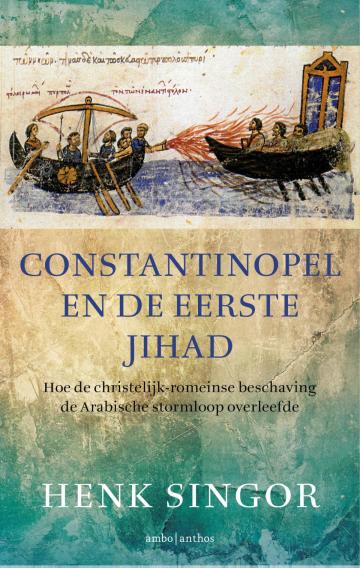 Constantinopel en de eerste jihad - Henk Singor