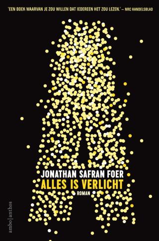 Alles is verlicht - Jonathan Safran Foer