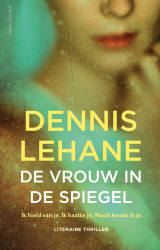 De vrouw in de spiegel - Dennis Lehane