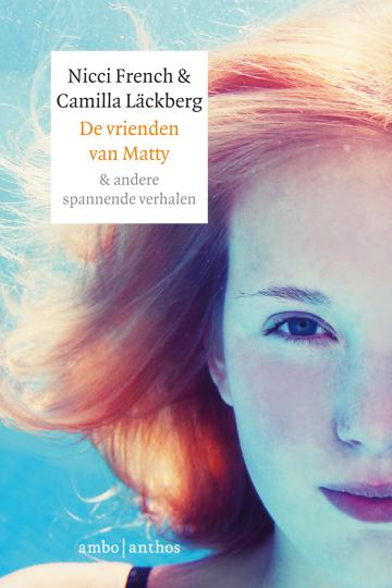 De vrienden van Matty & andere spannende verhalen - Camilla Läckberg