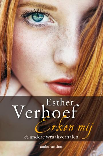 Erken mij & andere wraakverhalen - Esther Verhoef