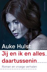 Jij en ik en alles daartussenin - Auke Hulst