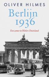 Berlijn 1936 - Oliver Hilmes