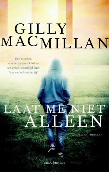 Laat me niet alleen - Gilly Macmillan