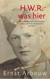 H.W.R. was hier - Ernst Arbouw