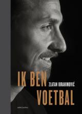 Ik ben voetbal - Zlatan Ibrahimovic