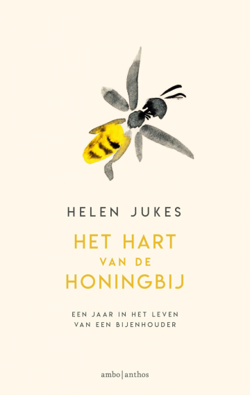 Het hart van de honingbij - Helen Jukes