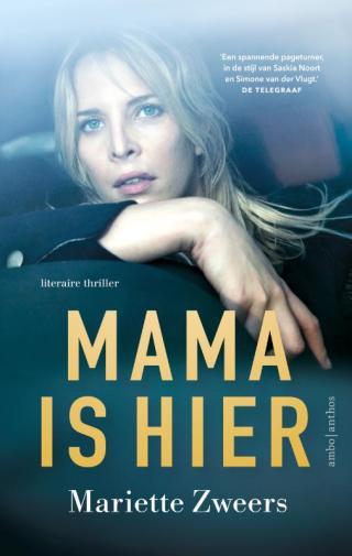 Mama is hier - Mariette Zweers
