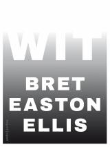 Wit - Bret Easton Ellis