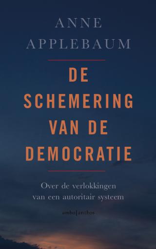 De schemering van de democratie - Anne Applebaum