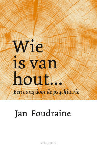 Wie is van hout... - Jan Foudraine
