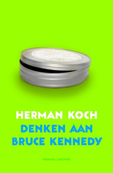 Denken aan Bruce Kennedy - Herman Koch