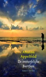 De onsterfelijke Bartfuss - Aharon Appelfeld