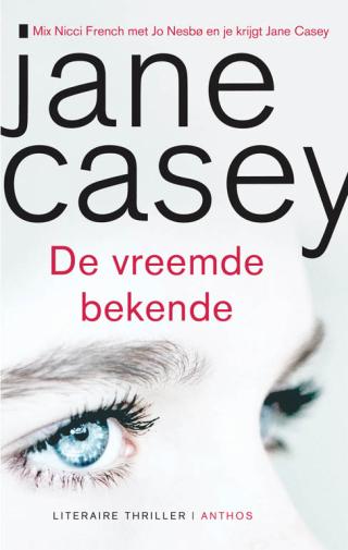 De vreemde bekende - Jane Casey