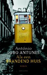 Als een brandend huis - António Lobo Antunes