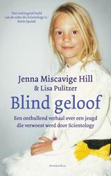 Blind geloof - Jenna Miscavige HillLisa Pulitzer
