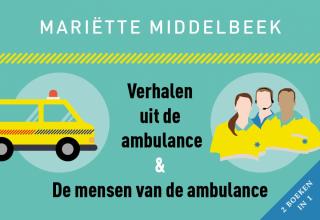 De mensen van de ambulance + Verhalen uit de ambulance - Mariette Middelbeek