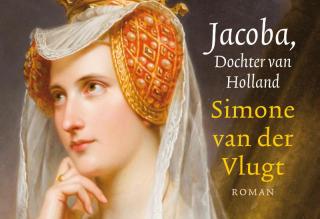 Jacoba, Dochter van Holland - Simone van der Vlugt