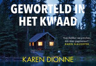 Geworteld in het kwaad - Karen Dionne